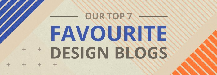 Our top 7 favourite design blogs