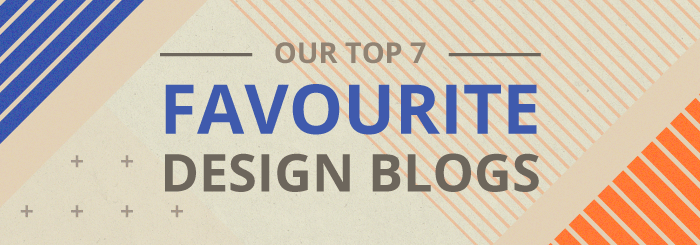 Our top 7 favourite design blogs