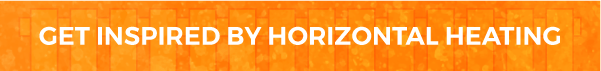 Inspirational horizontal heating
