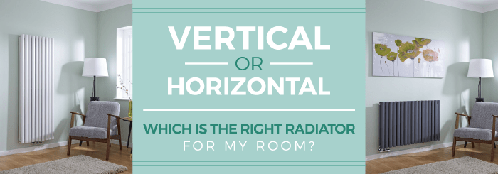 Vertical or horizontal radiators, which is the best one to choose and why?