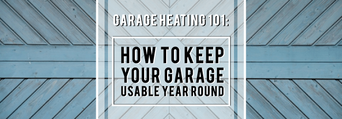 Garage Heating 101 an Action Storage guest post