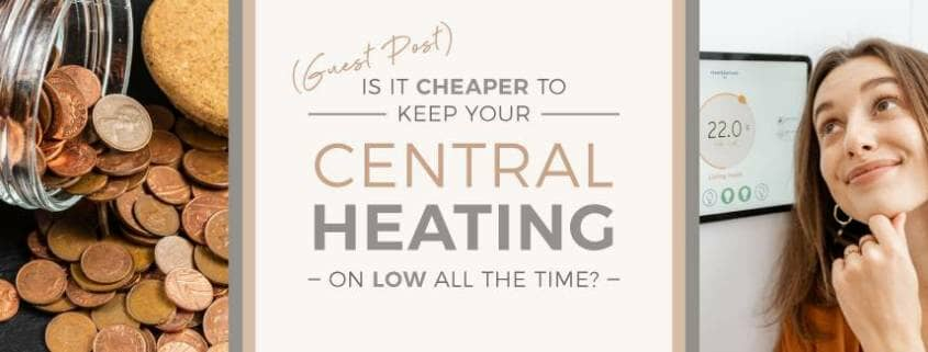 should central heating be on low all the time blog banner