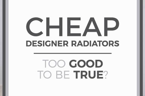 Cheap Designer Radiators - Too Good To Be True? blog banner