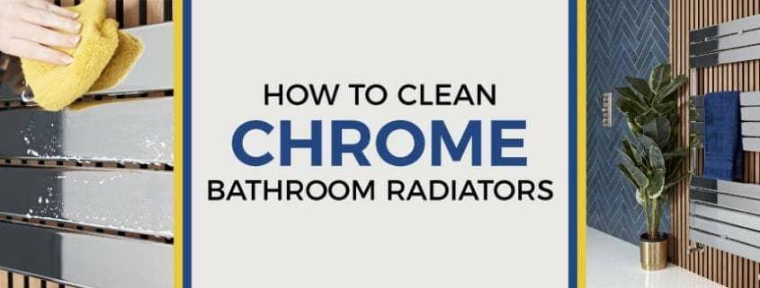 how to clean chrome bathroom radiators blog banner