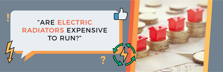FAQ Header Image (Are electric radiators expensive to run?)