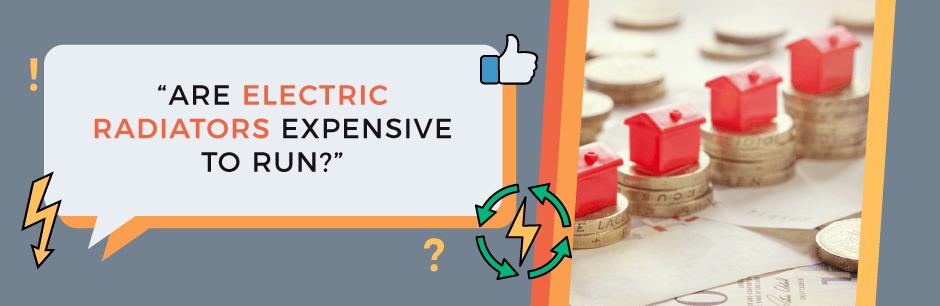 are electric radiators expensive to run FAQ header image