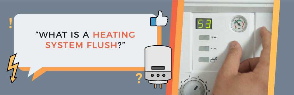 FAQ Featured Image (What is a heating system flush?)