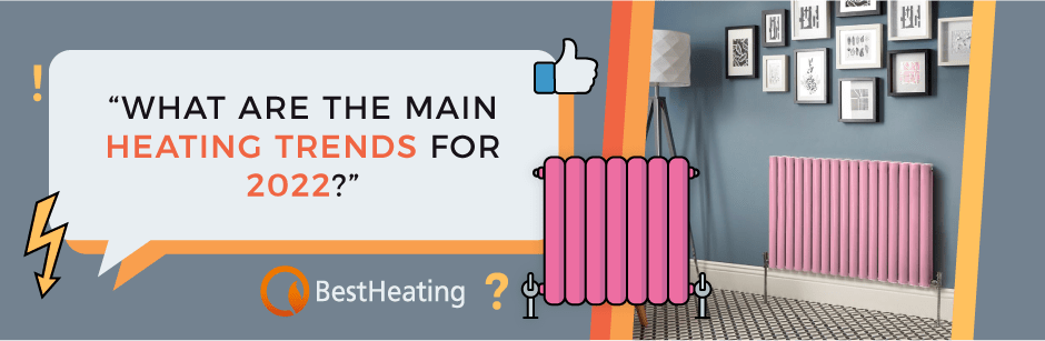FAQ Header Image (What are the main heating trends for 2022?)