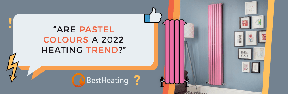 FAQ Header Image (Are pastel colours a 2022 heating trend?)