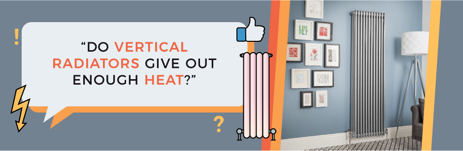 FAQ Header Image (Do Vertical Radiators Give Out Enough Heat?)