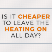 is it cheaper to leave heating on all day