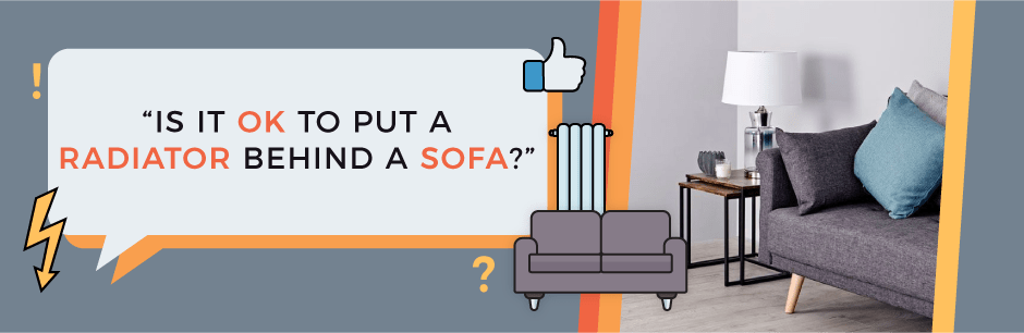 FAQ Header Image (Is It Ok To Put A Radiator Behind A Sofa?)