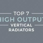 Top 7 high output vertical radiators header image
