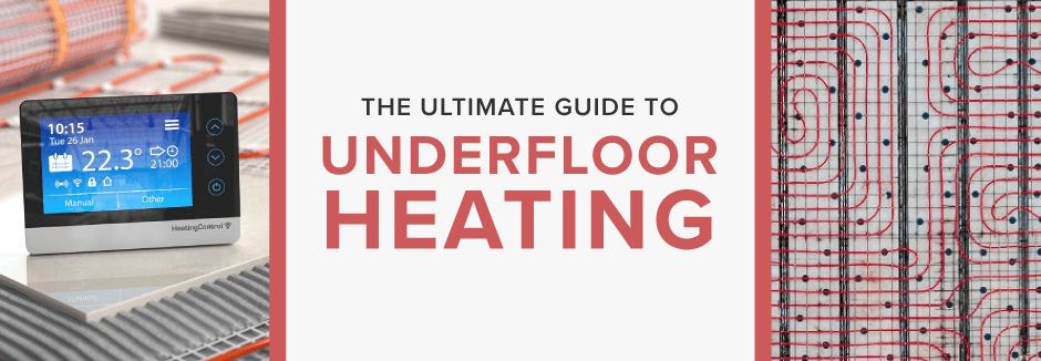 Ultimate guide to underfloor heating blog banner