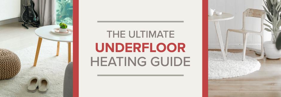 The ultimate underfloor heating guide blog banner