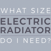 what size electric radiator do I need blog banner