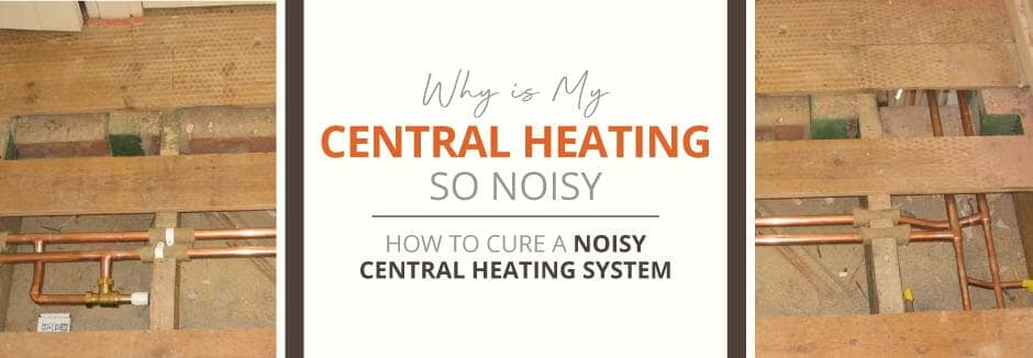 curing noisy central heating